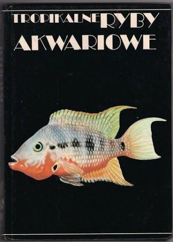 Okładka książki Tropikalne ryby akwariowe