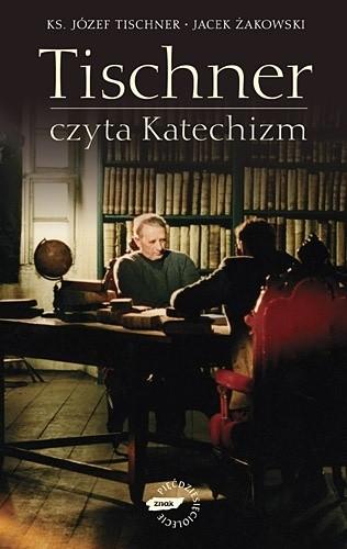 Okładka książki Tischner czyta Katechizm