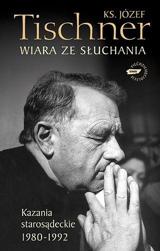 Okładka książki Wiara ze słuchania: Kazania starosądeckie 1980-1992