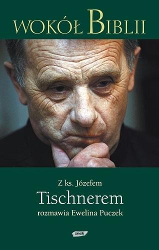 Okładka książki Wokół Biblii: Z księdzem Józefem Tischnerem rozmawia Ewelina Puczek