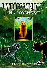 Okładka książki Wojownicy. Na wolności