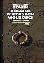 Okładka książki Kościół w czasach wolności 1989-1999