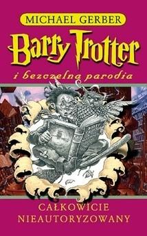 Okładka książki Barry Trotter i bezczelna parodia