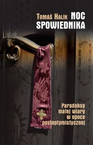 Okładka książki Noc spowiednika. Paradoksy małej wiary w epoce postoptymistycznej.