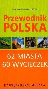 Okładka książki Najpiękniejsze miejsca. 62 miasta, 60 wycieczek