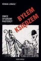 Okładka książki Byłem księdzem. Owce ofiarami pasterzy