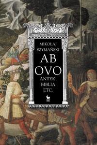 Okładka książki Ab ovo: Antyk, Biblia etc.