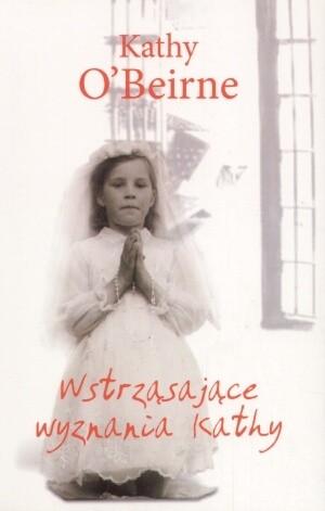 Okładka książki Wstrząsające wyznania Kathy