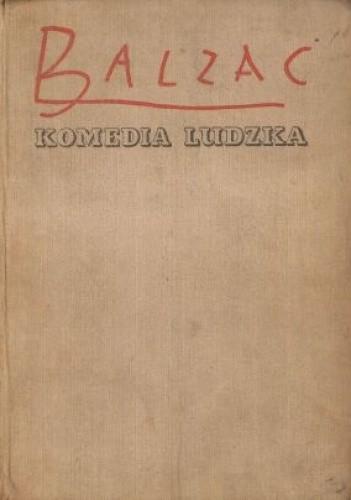 Okładka książki Komedia ludzka. Tom 1. Dom pod Kotem z Rakietką: Bal w Sceaux; Listy dwóch młodych mężatek; Sakiewka