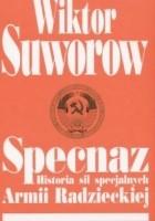Specnaz. Historia sił specjalnych Armii Radzieckiej.