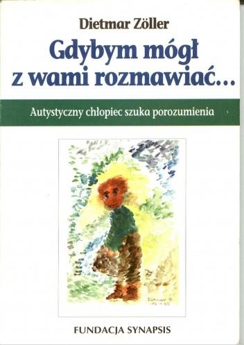 Okładka książki Gdybym mógł z Wami rozmawiać... Autystyczny chłopiec szuka porozumienia