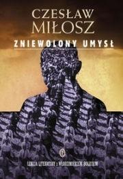 Zniewolony umysł - Czesław Miłosz