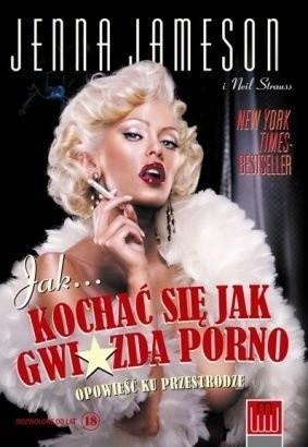 Okładka książki Jak... kochać się jak gwiazda porno. Opowieść ku przestrodze.