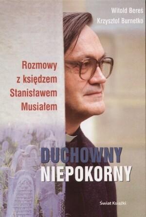 Okładka książki Duchowny niepokorny: Rozmowy z księdzem Stanisławem Musiałem