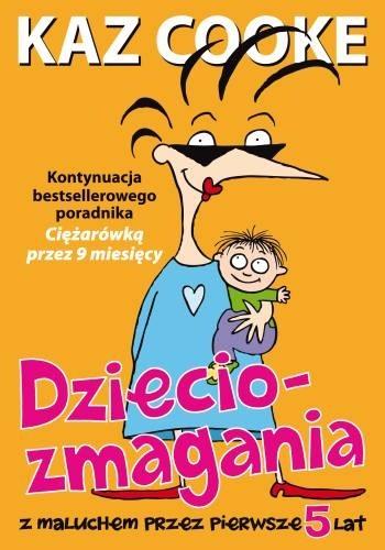 Okładka książki Dzieciozmagania. Z maluchem przez pierwsze 5 lat