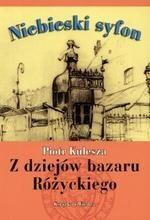 Okładka książki Niebieski syfon.  Z dziejów bazaru Różyckiego