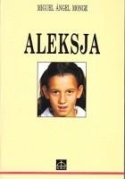Aleksja : radość i heroizm w chorobie
