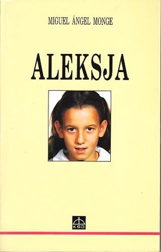 Okładka książki Aleksja : radość i heroizm w chorobie