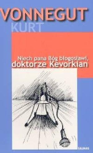 Okładka książki Niech pana Bóg błogosławi, doktorze Kevorkian