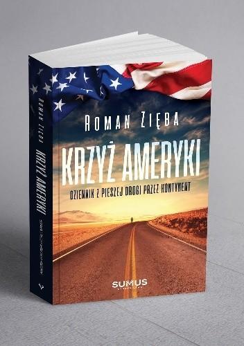 Okładka książki Krzyż Ameryki. Dziennik z pieszej drogi przez kontynent