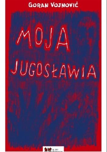Okładka książki Moja Jugosławia