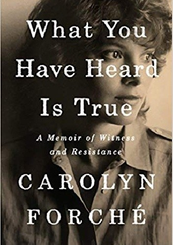 Okładka książki What You Have Heard is True: A Memoir of Witness and Resistance