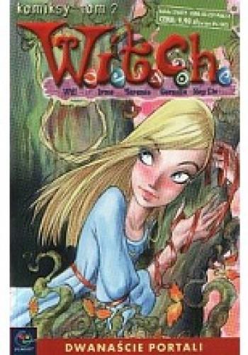 Okładka książki W.I.T.C.H. Tom 2 - Dwanaście portali