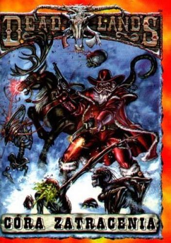 Okładka książki Deadlands. Córa zatracenia