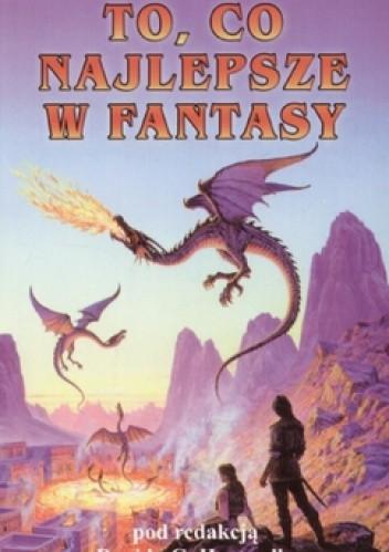 Okładka książki To, co najlepsze w fantasy