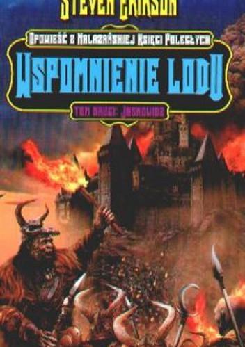 Wspomnienie Lodu. Jasnowidz - Malazańska Księga Poległych Tom 3, cz.2 - Steven Erikson