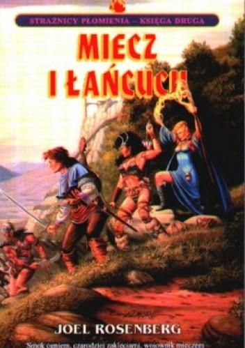 Okładka książki Miecz i łańcuch. Księga II. Strażnicy Płomienia