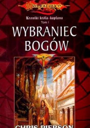 Okładka książki Wybraniec bogów. Dragon Lance. Kroniki Króla-Kapłana. Tom 1