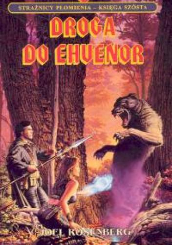 Okładka książki Droga do Ehvenor. Księga VI. Strażnicy płomienia