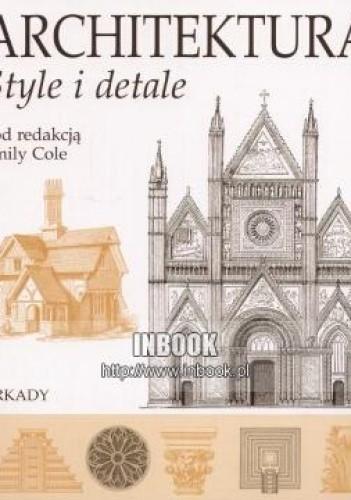 Okładka książki Architektura. Style i detale - red. Emily Cole