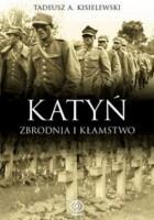 Katyń. zbrodnia i kłamstwo