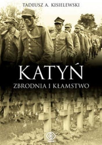 Okładka książki Katyń. zbrodnia i kłamstwo