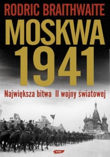 Okładka książki Moskwa 1941 Największa bitwa II wojny światowej
