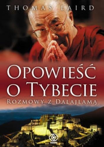 Okładka książki Opowieść o Tybecie. Rozmowy z Dalajlamą