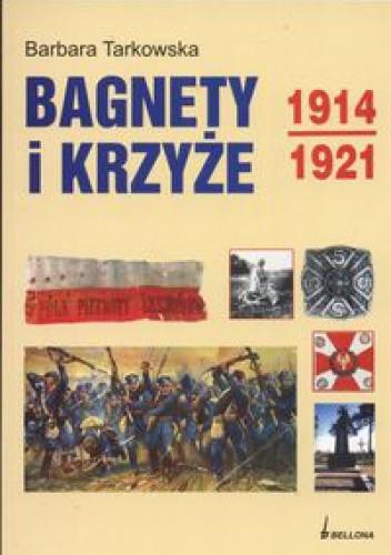 Okładka książki Bagnety i krzyże 1914-1921