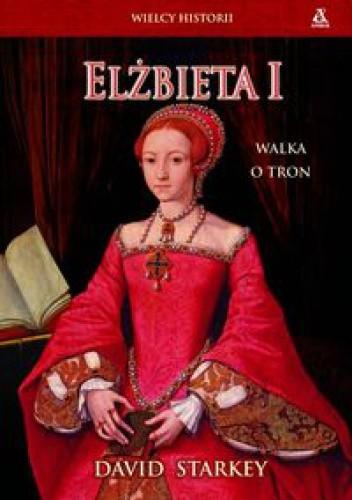 Okładka książki Elżbieta I. Walka o tron