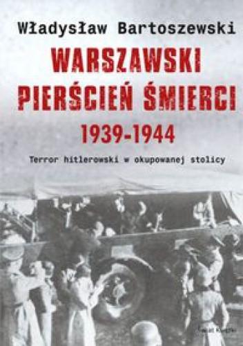 Okładka książki Warszawski pierścień śmierci 1939-1944