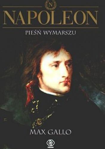 Okładka książki Napoleon. Tom 1 - Pieśń wymarszu