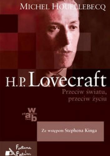 Okładka książki H.P. Lovecraft. Przeciw światu, przeciw życiu