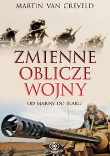 Okładka książki Zmienne oblicze wojny