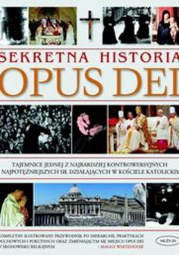 Okładka książki Sekretna historia Opus Dei