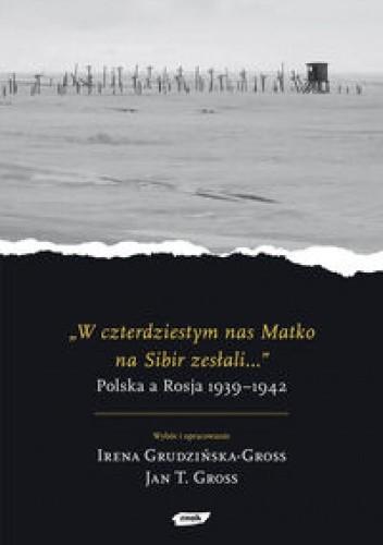 Okładka książki W czterdziestym nas Matko na Sibir zesłali...