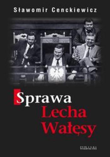 Okładka książki Sprawa Lecha Wałęsy