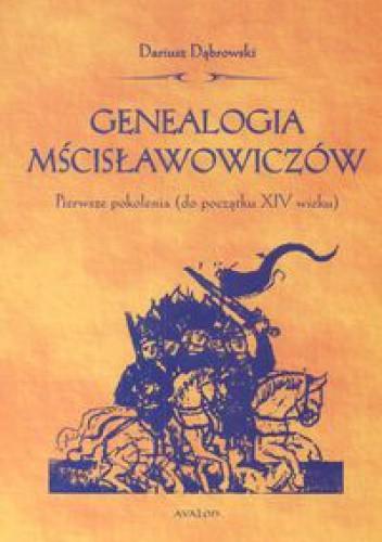 Okładka książki Genealogia Mścisławowiczów. Pierwsze pokolenia (do początku XIV wieku)