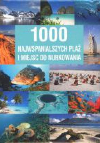 Okładka książki 1000 najwspanialszych plaż i miejsc do nurkowania