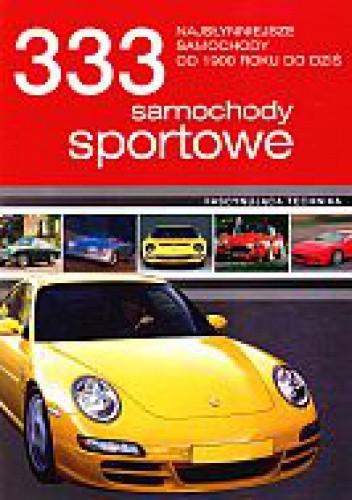Okładka książki 333 samochody sportowe. Najsłynniejsze samochody od 1900 do dziś
